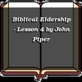 Biblical Eldership - Lesson 4