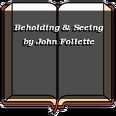 Beholding & Seeing