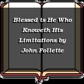 Blessed is He Who Knoweth His Limitations