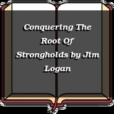 Conquering The Root Of Strongholds