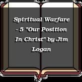 "Spiritual Warfare - 5 ""Our Position In Christ"""