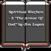 """Spiritual Warfare - 3 """"The Armor Of God"""""""