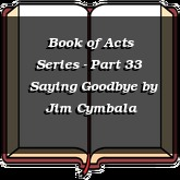 Book of Acts Series - Part 33   Saying Goodbye