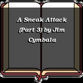 A Sneak Attack (Part 3)