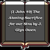 (1 John #9) The Atoning Sacrifice for our Sins