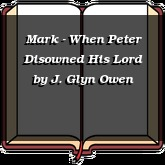 Mark - When Peter Disowned His Lord