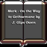 Mark - On the Way to Gethsemane