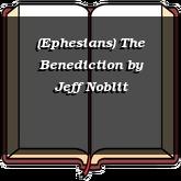 (Ephesians) The Benediction