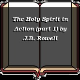 The Holy Spirit in Action (part 1)
