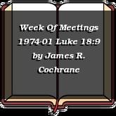 Week Of Meetings 1974-01 Luke 18:9