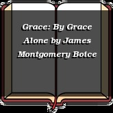 Grace: By Grace Alone