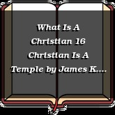 What Is A Christian 16 Christian Is A Temple