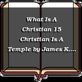 What Is A Christian 15 Christian Is A Temple