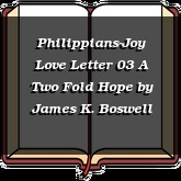 Philippians-Joy Love Letter 03 A Two Fold Hope