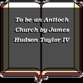 To be an Antioch Church