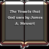 The Vessels that God uses