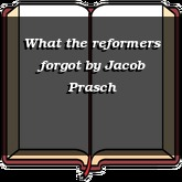 What the reformers forgot