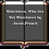 Watchmen, Who Are Not Watchmen