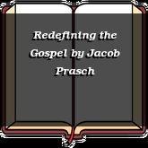 Redefining the Gospel