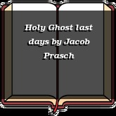 Holy Ghost last days