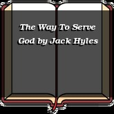 The Way To Serve God