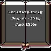 The Discipline Of Despair - 15