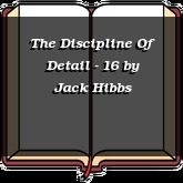 The Discipline Of Detail - 16