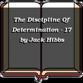The Discipline Of Determination - 17