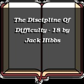 The Discipline Of Difficulty - 18