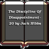 The Discipline Of Disappointment - 20