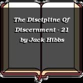 The Discipline Of Discernment - 21