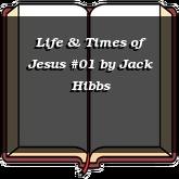 Life & Times of Jesus #01