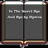 In The Sweet Bye And Bye