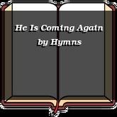 He Is Coming Again