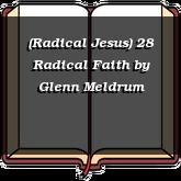 (Radical Jesus) 28 Radical Faith