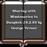 Sharing with Missionaries in Bangkok 18.2.85