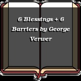 6 Blessings + 6 Barriers