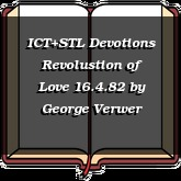 ICT+STL Devotions Revolustion of Love 16.4.82