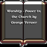 Worship - Power in the Church