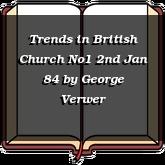 Trends in British Church No1 2nd Jan 84