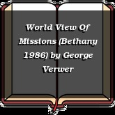 World View Of Missions (Bethany 1986)
