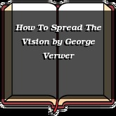 How To Spread The Vision