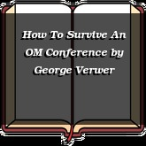 How To Survive An OM Conference