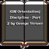 (OM Orientation) Discipline - Part 2