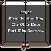 Major Misunderstanding The Girls Have Part II