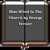 How Blind Is The Church