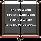 Shares About Urbana (This Talk Starts A Little Way In]