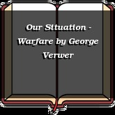 Our Situation - Warfare