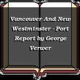 Vancouver And New Westminster - Port Report