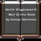Smith Wigglesworth - Man Of One Book